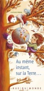 Clotilde Perrin - Au même instant, sur la Terre....