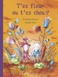Clotilde Perrin et Gwendoline Raisson - T'es fleur ou t'es chou ?.