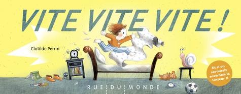 Clotilde Perrin - Vite, vite, vite !.