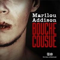 Clotilde Seille et Marilou Addison - Bouche cousue.