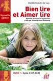 Clotilde Silvestre de Sacy - Bien lire, aimer lire - Méthode phonétique et gestuelle créée par Suzanne Borel-Maisonny - Tome 1, Cycle 2 (CP-CE1).