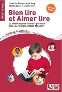 Clotilde Silvestre de Sacy et Chantal Comte - Bien lire et aimer lire - La méthode phonétique et gestuelle créee par Suzanne Borel-Maisonny - Méthode de lecture CP-CE1.