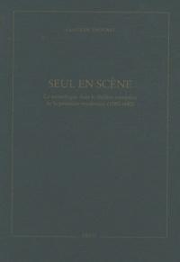 Clotilde Thouret - Seul en scène - Le monologue dans le théâtre européen de la première modernité (1580-1640).
