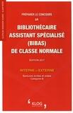 Clotilde Vaissaire-Agard et Alain Patez - Préparer le concours de bibliothécaire assistant spécialisé (BIBAS) de classe normale interne et externe - Epreuves écrites et orales, catégorie B.