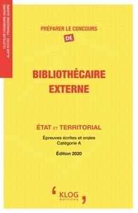 Clotilde Vaissaire-Agard et Alain Patez - Préparer le concours de bibliothécaire, Externe, Etat et Territorial - Epreuves écrites et orales, Catégorie A.