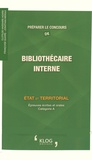 Clotilde Vaissaire-Agard et Françoise Quaire - Préparer le concours de bibliothécaire interne - Etat et territorial, épreuves écrites et orales catégorie A.