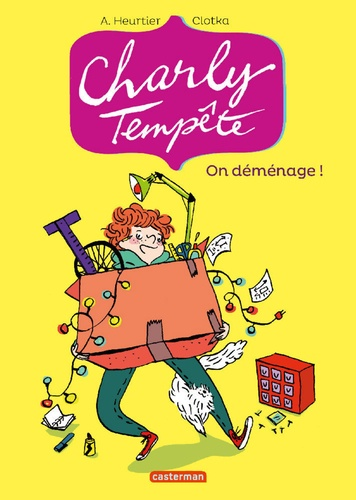 Clotka et Annelise Heurtier - Charly Tempête Tome 1 : On déménage !.