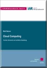 Cloud Computing - Technik, Sicherheit und rechtliche Gestaltung.