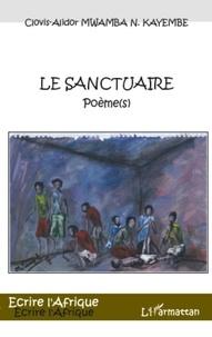 Clovis-Alidor Mwamba N Kayembe - Le sanctuaire - Poème(s).