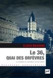 Clovis Bienvenu - Le 36, quai des Orfèvres - A la croisée de l'histoire et du fait divers.