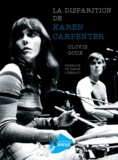Clovis Goux - La disparition de Karen Carpenter.