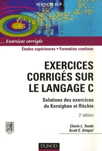 Clovis-L Tondo et Scott-E Gimpel - Exercices corrigés sur le langage C - Solutions des exercices du Kernighan et Ritchie.