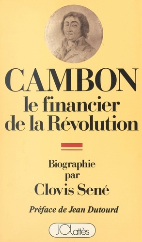 Joseph Cambon, 1756-1820. Le financier de la Révolution : biographie