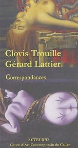 Clovis Trouille et Gérard Lattier - Correspondances.