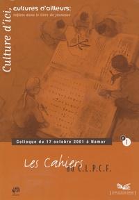 C.L.P.C.F. - Les cahiers du C.L.P.C.F. N° 1 : Culture d'ici, cultures d'ailleurs, reflets dans le livre de jeunesse.