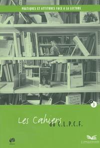 C.L.P.C.F. - Les cahiers du C.L.P.C.F. N° 3 : Pratiques et attitudes face à la lecture.