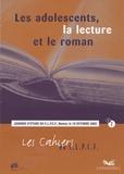 C.L.P.C.F. - Les cahiers du C.L.P.C.F. N° 1 : Les adolescents, la lecture et le roman.