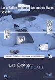 C.L.P.C.F. - Les cahiers du C.L.P.C.F. N° 8 : La création au coeur des autres livres.