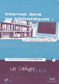 C.L.P.C.F. - Les cahiers du C.L.P.C.F. N°9 : Internet dans les bibliothèques : un second souffle ? - Actes du colloque du 21 septembre 2004.