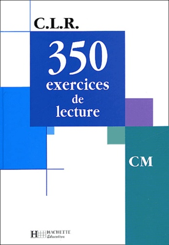 CLR et Jean-Claude Lucas - 350 exercices de lecture CM.