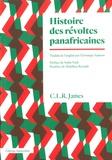 CLR James - Histoire des révoltes panafricaines.