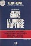 Club 89 et Alain Juppé - La double rupture - Redressement de l'économie, responsabilité pour chaque Français, liberté pour l'entreprise, confiance pour la France.