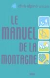Club Alpin Français et Pierre Risler - Manuel de la Montagne.