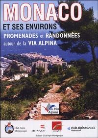 Club Alpin Français - Monaco et ses environs - Promenades et randonnées autour de la Via Alpina.