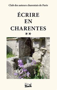 Club auteurs charentais Paris - Ecrire en Charentes - Tome 2.