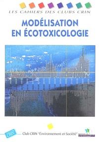 Club CRIN Environnement et  Ministère Aménagement Territoi - Modélisation en écotoxicologie.