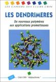 Club CRIN Hétérochimie - Les dendrimères. - De nouveaux polymères aux applications prometteuses.