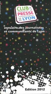 Club de la presse de Lyon - Annuaire des journalistes et communicants de Lyon.