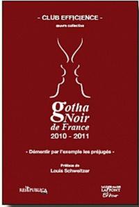 Club Efficience - Gotha Noir de France - Démentir par l'exemple les préjugés.