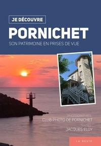 Club Photo de Pornichet et Jacques Eloy - Pornichet - Son patrimoine en prises de vue.