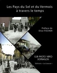 Club photo vidéo Dombaslois - Les Pays du Sel et du Vermois à travers le temps.