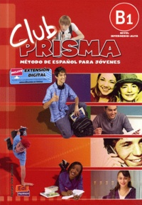 Club prisma - Libro Del Alumno - B1, nivel intermedio-alto. 1 CD audio