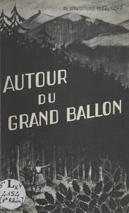 Club Vosgien et R. Heniz - Autour du Grand Ballon.
