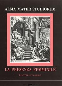 Clueb Edizioni - Alma mater studiorum - La presenza femminile dal XVIII al XX secolo.
