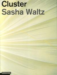 Cluster - Sacha Waltz.