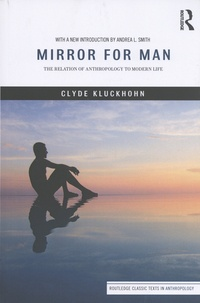 Clyde Kluckhohn - Mirror for Man - The Relation of Anthropology to Modern Life.