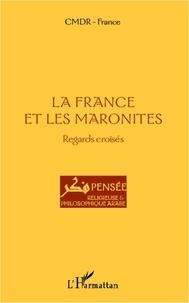 CMDR - La France et les Maronites - Regards croisés.