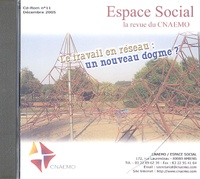 CNAEMO - Espace Social N° 11, Décembre 2005 : Le travail en réseau : un nouveau dogme ? - CD-ROM.