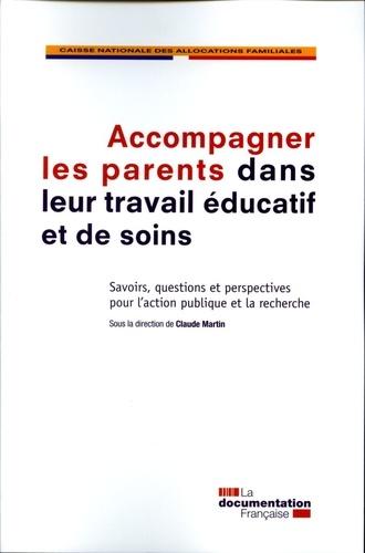 CNAF - Accompagner les parents dans leur travail éducatif et de soins - Savoirs, questions et perspectives pour l'action publique et la recherche.