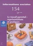 Anne Verjus et Marie Vogel - Informations sociales N° 154, Juillet-Août : Le travail parental : représentations et pratiques.
