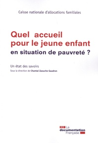 CNAF et Chantal Zaouche Gaudron - Quel accueil pour le jeune enfant en situation de pauvreté ? - Un état des savoirs.