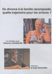 Catherine Jousselme - Du divorce à la famille recomposée, quelle trajectoire pour les enfants ? - DVD.
