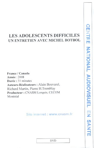 Alain Bouvarel et Richard Martin - Les adolescents difficiles : un entretien avec Michel Botbol - DVD.