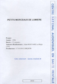 Alain Bouvarel et Régis Caël - Petits morceaux de lumière - DVD.