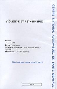Alain Bouvarel et Yannick Sigwald - Violence et psychiatrie - DVD.