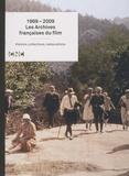 CNC - 1969-2009, les archives françaises du film - Histoire, collections, restaurations.